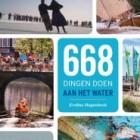668 dingen doen aan het water - Boek vol wateractiviteiten